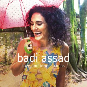 Badi Assad – Love And Other Manias
