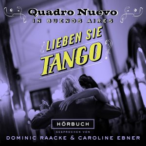Quadro Nuevo – Lieben Sie Tango?