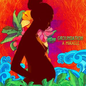Groundation – A Miracle