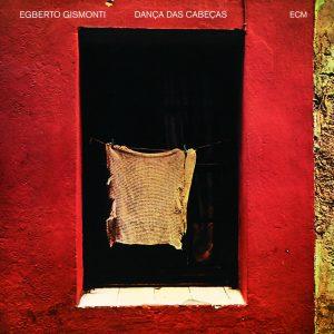 Egberto Gismonti – Dança Das Cabecas