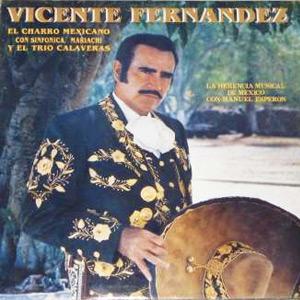 """Vicente Fernandez – """"El Charro Mexicano"""""""