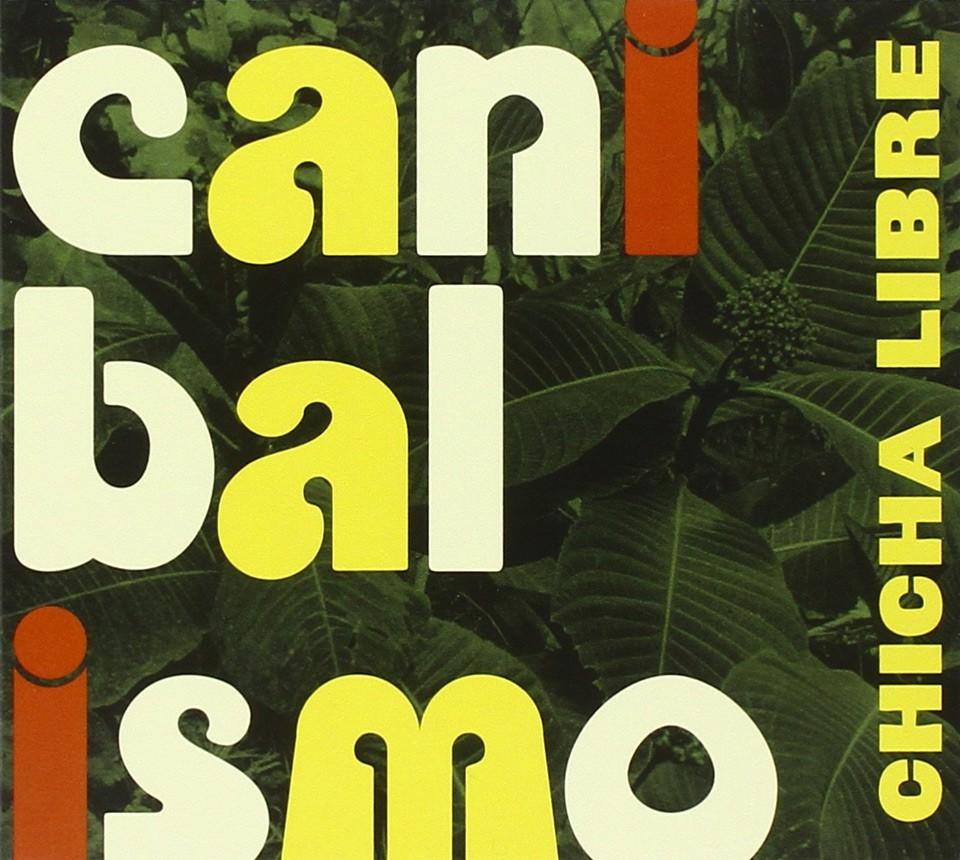 "Klassiker-Alben aus Lateinamerika: Chicha Libre – ""Canibalismo"" (Peru)"