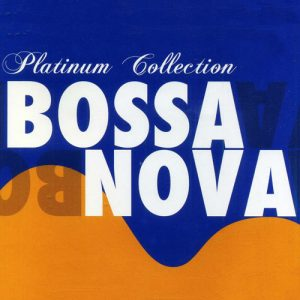 """Platinum Collection Bossa Nova"""