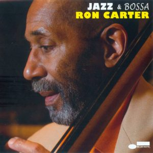 "Ron Carter – ""Jazz & Bossa"""