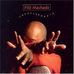"Filó Machado – ""Jazz de Senzala"""