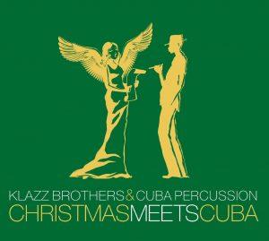 """Klazz Brothers & Cuba Percussion– """"Christmas Meets Cuba"""""""