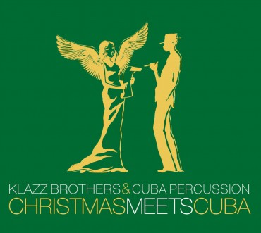 "Weihnachts-Latin-Music: Klazz Brothers & Cuba Percussion – ""Christmas Meets Cuba"""