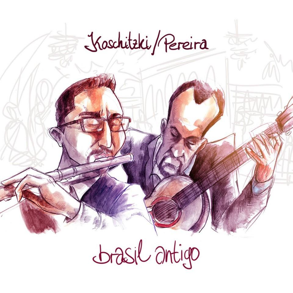 "Brasilianische Choro-Musik aus Deutschland: Koschitzki / Pereira – ""Brasil Antigo"""