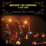 """Mariachi Los Camperos De Nati Cano – """"Tradición, Arte Y Pasión"""""""