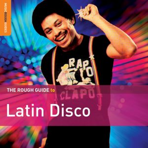 """The Rough Guide To Latin Disco"""