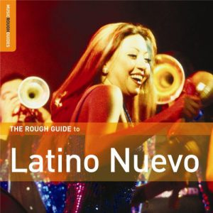 The Rough Guide To Latino Nuevo