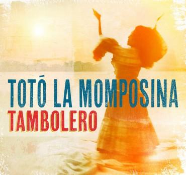 "Musik aus Kolumbien: Totó La Momposina Y Sus Tambores – ""Tambolero"""