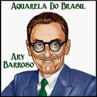 """Aquarela do Brasil"" von Ary Barroso"
