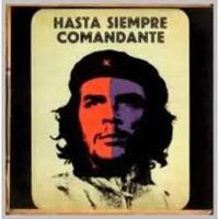 """""""Hasta Siempre, Comandante"""" von Carlos Puebla"""
