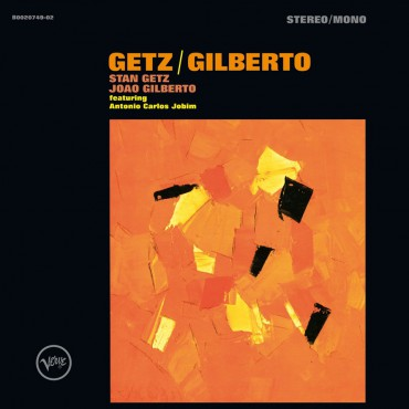 "Bestes Album der Bossa Nova: Stan Getz & João Gilberto – ""Getz / Gilberto"""