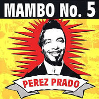 """""""Mambo No. 5"""" von Pérez Prado"""