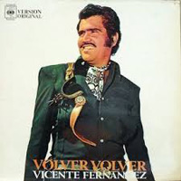 """""""Volver Volver"""" von Vicente Fernandez"""