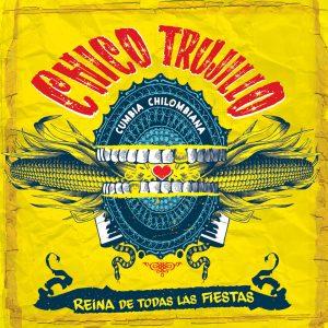 "Chico Trujillo – ""Reina De Todas Las Fiestas"""