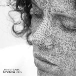 """Jennifer Souza – """"Impossível Breve"""""""