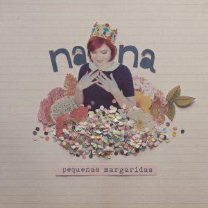 """Nana – """"Pequenas Margaridas"""""""
