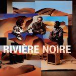 """Rivière Noire – """"Rivière Noire"""""""
