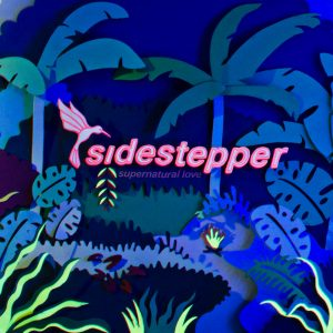"Sidestepper – ""Supernatural Love"""