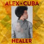 "Alex Cuba – ""Healer"""