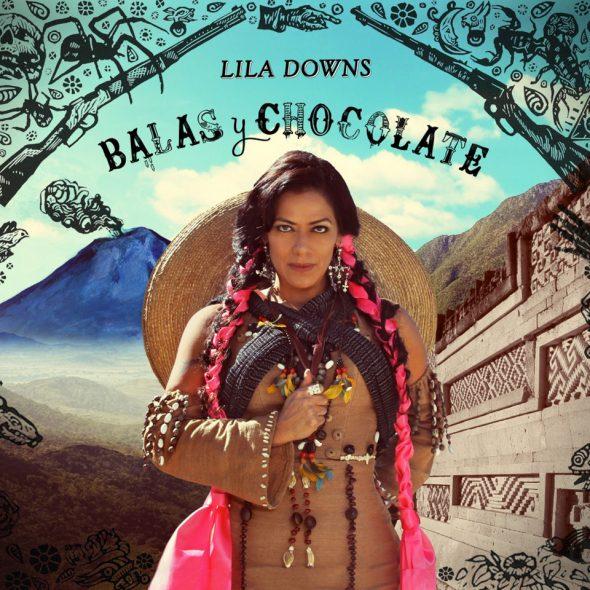 "Lila Downs – ""Balas y Chocolate"""