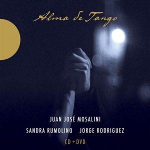"Juan José Mosalini, Jorge Rodriguez, Sandra Rumolino – ""Alma De Tango"""