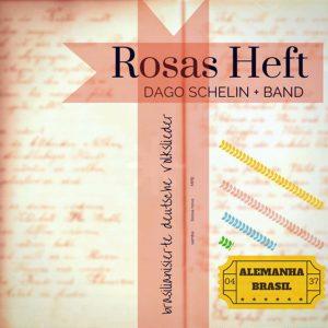 "Dago Schelin & Band – ""Rosas Heft"""
