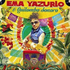 """Ema Yazurlo & Quilombo Sonoro"""