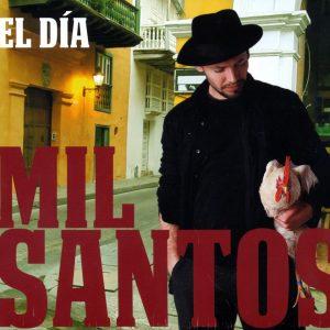 """Mil Santos – """"El Día"""""""