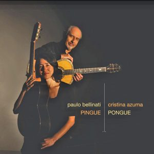 "Paulo Bellinati & Cristina Azuma – ""Pingue Pongue"""