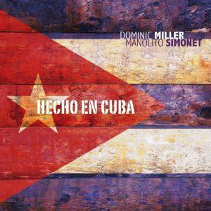 """Dominic Miller & Manolito Simonet – """"Hecho En Cuba"""""""