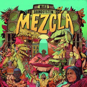 """M.A.K.U. Soundsystem – """"Mezcla"""""""