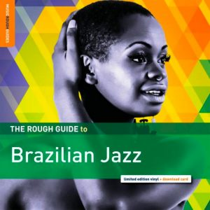 """The Rough Guide To Brazilian Jazz"""