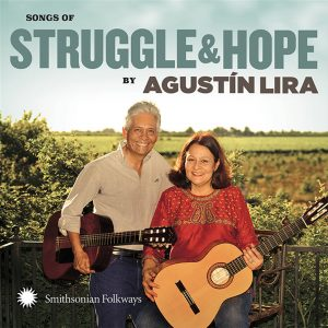"Agustín Lira & Alma – ""Songs Of Struggle And Hope"""