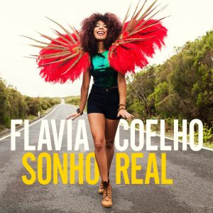"""Flavia Coelho – """"Sonho Real"""""""