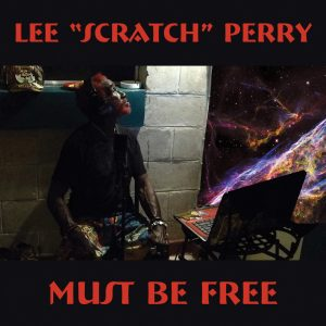 "Lee ""Scratch"" Perry – ""Must Be Free"""