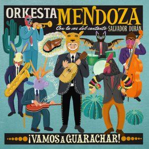 "Orkesta Mendoza – ""¡Vamos A Guarachar!"""
