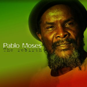 "Pablo Moses – ""The Rebirth"""