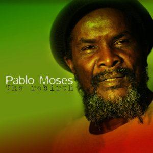"Pablo Moses – ""The Rebirth"""