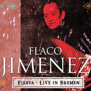 "Flaco Jiménez – ""Fiesta – Live In Bremen"""