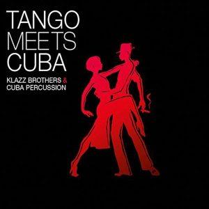 """Klazz Brothers & Cuba Percussion – """"Tango Meets Cuba"""""""
