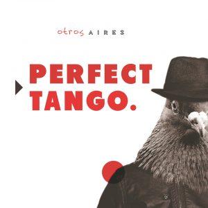 "Otros Aires – ""Perfect Tango."""