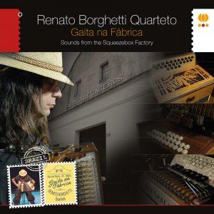 """Renato Borghetti Quarteto – """"Gaita Na Fábrica"""""""