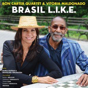 "Ron Carter Quartet & Vitoria Maldonado – ""Brasil L.I.K.E."""