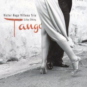 """Victor Hugo Villena Trio & Kay Sleking – """"Tango"""""""