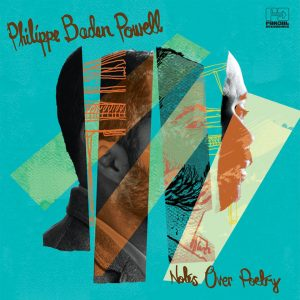 "Philippe Baden Powell – ""Notes Over Poetry"""