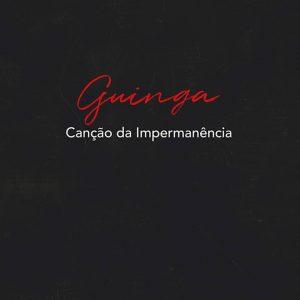 """Guinga – """"Canção Da Impermanência"""""""